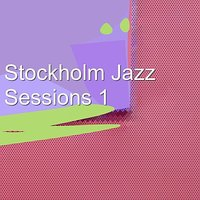 Stockholm Jazz Sessions 1 — сборник