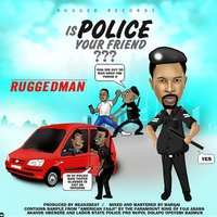 Is Police Your Friend? — Ruggedman