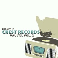 From the Crest Records Vaults, Vol. 2 — сборник