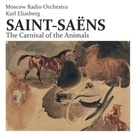 Saint-Saëns: The Carnival of the Animals — Moscow Radio Orchestra, Karl Eliasberg