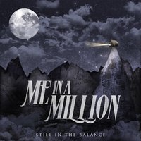 Still in the Balance — Me In A Million