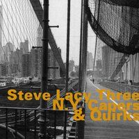 N.Y. Capers & Quirks — Dennis Charles, Ronnie Boykins, Steve Lacy Three