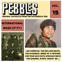 Pebbles Vol. 15, International Mash up Pt. 1, Originals Artifacts from the Psychedelic Era — сборник