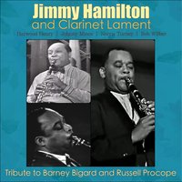 Tribute to Barney Bigard and Russell Procope — Jimmy Hamilton and Clarinet Lament