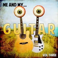 Me and My Guitar, Vol. 3 — сборник