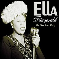 My One and Only — Ella Fitzgerald