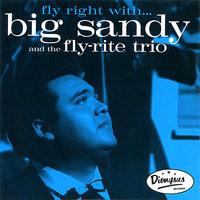 Fly Right With... — Big Sandy and The Fly-Rite Trio