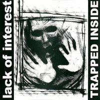 Trapped Inside — Lack of Interest