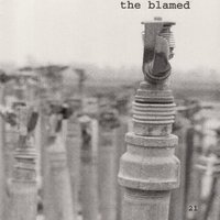 21 — The Blamed