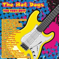 The Very Best: The Hot Dogs — The Hot Dogs
