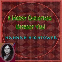 A Merry Christmas Without You — Hannah Hightower