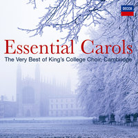 Essential Carols - The Very Best of King's College, Cambridge — The Choir Of King's College, Cambridge