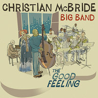 The Good Feeling — Christian McBride Big Band