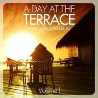 A Day At the Terrace - Lounge Grooves Deluxe, Vol. 1 — сборник