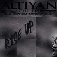 Rise Up — Altiyan Childs