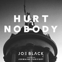 Hurt Nobody (feat. Jermaine Purifory) — Joe Black, Jermaine Purifory