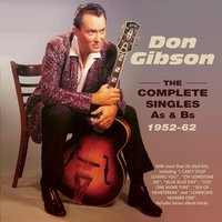 The Complete Singles As & BS 1952-62 — Don Gibson