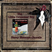 The Little Drummer Boy — Harry Simeone Chorale