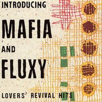 Mafia & Fluxy Presents Lovers Revival Hits — Mafia & Fluxy