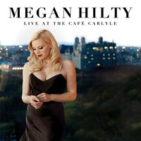 Live at the Cafe Carlyle — Megan Hilty