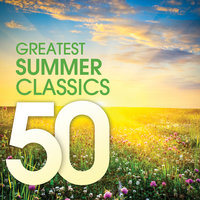 50 Greatest Summer Classics — сборник