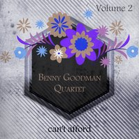 Cant Afford — Benny Goodman Quartet, Benny Goodman Trio