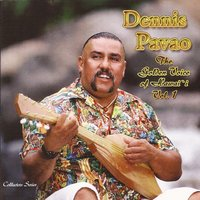 The Golden Voice of Hawai'i, Vol. 1 — Dennis Pavao