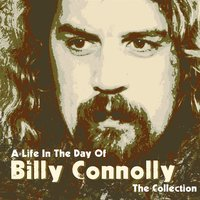 A Life In the Day of: The Collection — Billy Connolly