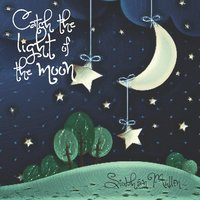 Catch the Light of the Moon — Siobhan Mullin