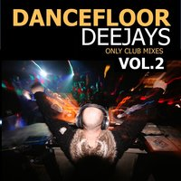 Dancefloor Deejays, Vol. 2 — сборник