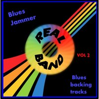 Blues Backing Tracks, Vol. 2: Real Band — Blues Jammer