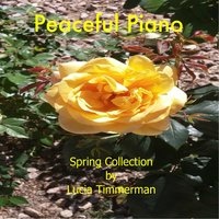 Peaceful Piano: Spring Collection — Lucia Timmerman