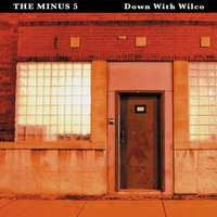 Down with Wilco — The Minus 5