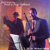 Jazz from the Soul of New Orleans — Dr. Michael White