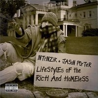 Lifestyles of the Rich and Homeless — Intrinzik and Jason Porter