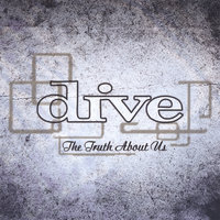 The Truth About Us — Dive