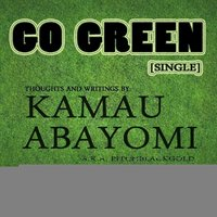 Go Green - Single — Kamau Abayomi