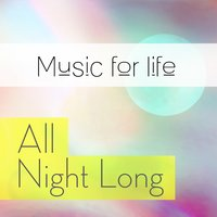 Music for Life: All Night Long — сборник