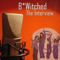 The Interview — B*Witched