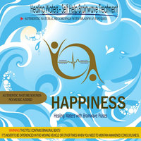 Happiness - Healing Waters with Brainwave Pulses — Binaural Beats