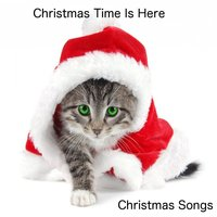 Christmas Time Is Here — Christmas Songs