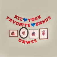 All Your Favorite Bands — Dawes