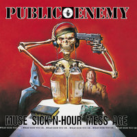 Muse Sick-N-Hour Mess Age — Public Enemy