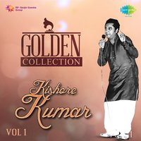 Golden Collection - Kishore Kumar, Vol. 1 — Kishore Kumar