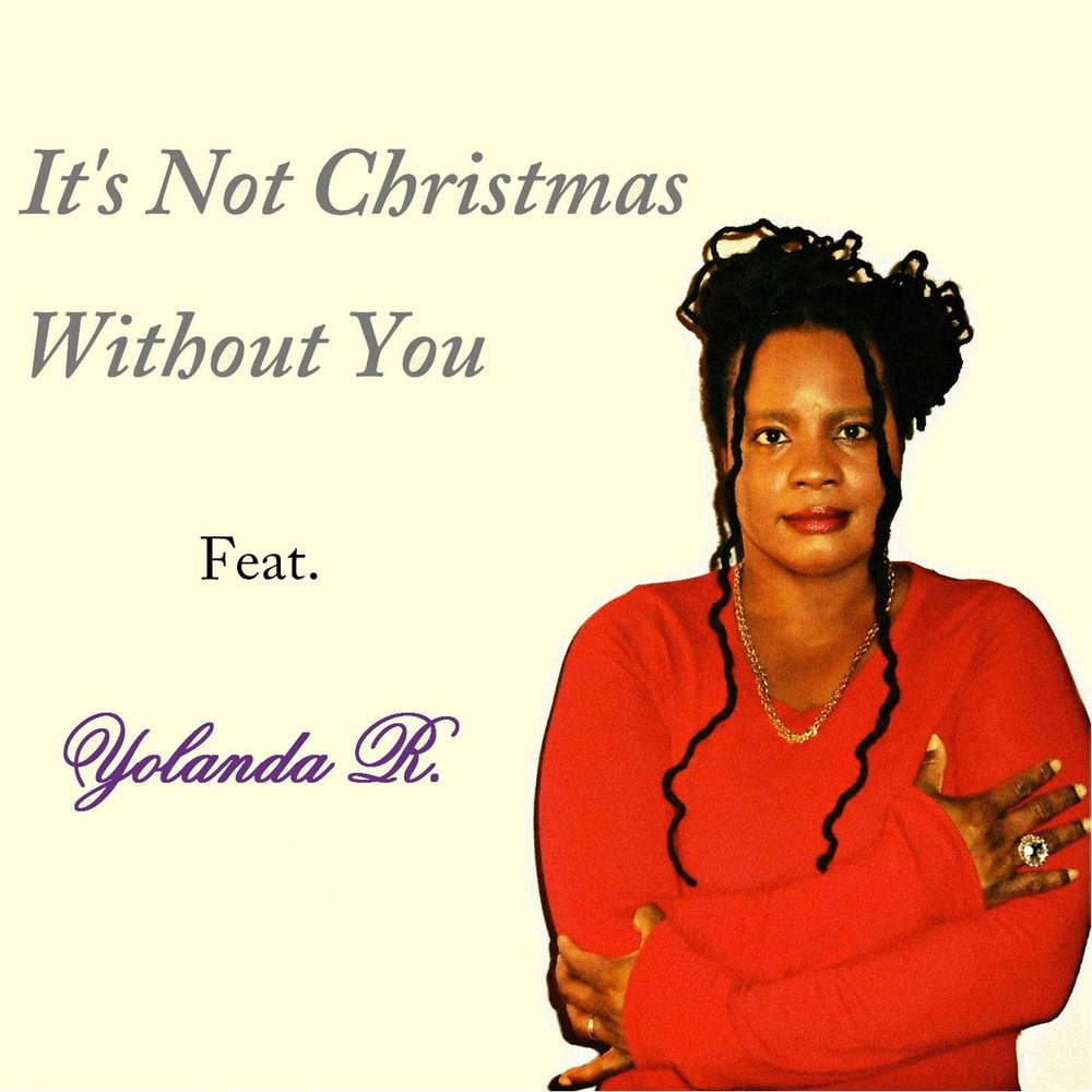 It\'s Not Christmas Without You — Yolanda R.. Listen online on Yandex ...
