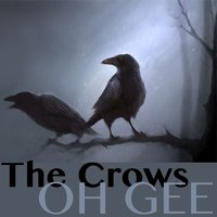 Oh Gee — The Crows