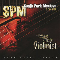 Last Chair Violinist (Clean) — South Park Mexican
