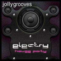 Jollygrooves - Electry House Party — сборник