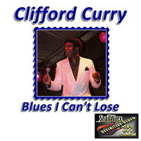 Blues I Can't Lose — Clifford Curry