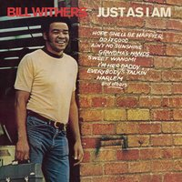 Just As I Am — Bill Withers